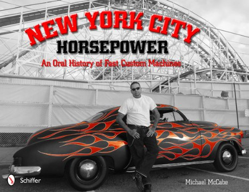 New York City Horsepower: An Oral History of Fast Custom Machines (Hardback): Michael McCabe
