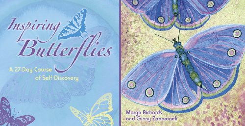 Inspiring Butterflies A 27-Day Course of Self Discovery: Richards Marge and Ginny Zaboronek