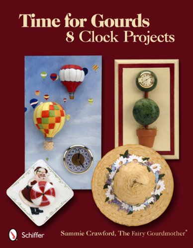 9780764339813: Time for Gourds: 8 Clock Projects