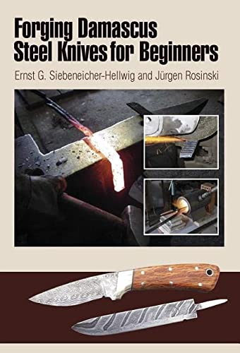 9780764340123: Forging Damascus Steel Knives for Beginners
