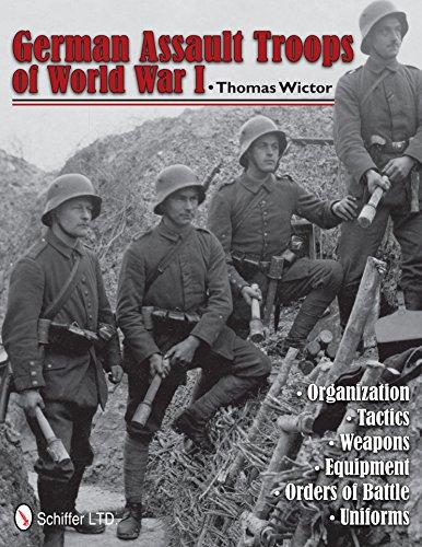9780764340369: German Assault Troops of World War I: Organization, Tactics, Weapons, Equipment, Orders of Battle, Uniforms