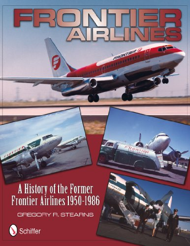 Frontier Airlines: a History of the Former Frontier Airlines: 1950-1986 (Hardback): Gregory R. ...