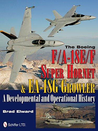 The Boeing F/A-18E/F Super Hornet & EA-18G Growler: A Developmental and Operational ...