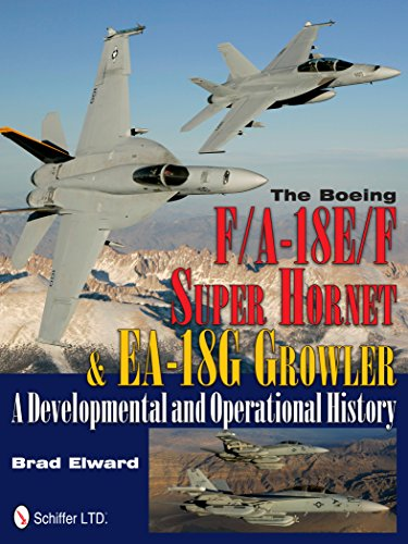 9780764340413: The Boeing F/A-18E/F Super Hornet & EA-18G Growler: A Developmental and Operational History (Schiffer Military History)