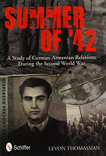 9780764340451: Summer of '42: A Study of German-Armenian Relations During the Second World War