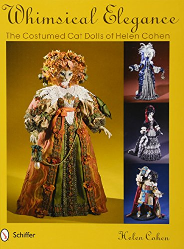9780764340994: Whimsical Elegance: The Costumed Cat Dolls of Helen Cohen