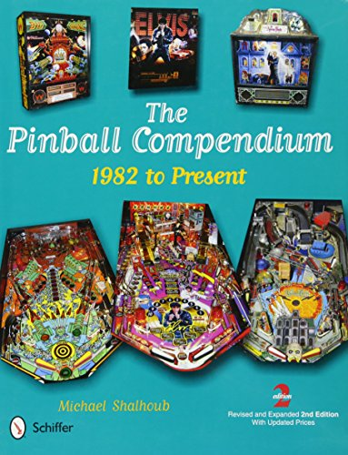 9780764341076: The Pinball Compendium: 1982 to Present