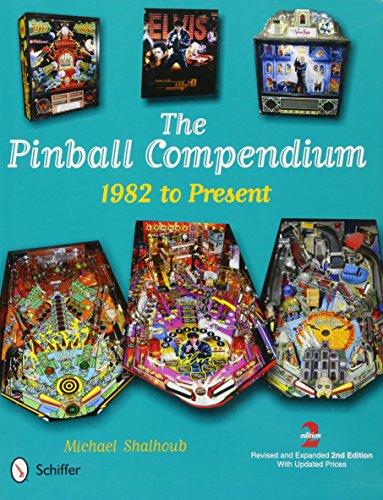 The Pinball Compendium: 1982 to Present (Hardcover): Michael Shalhoub