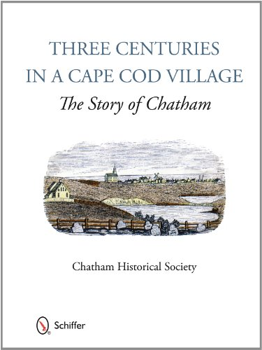9780764341182: Three Centuries in a Cape Cod Village: The Story of Chatham