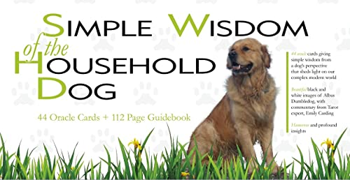Simple Wisdom of the Household Dog An Oracle: Carding Emily