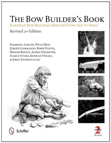 9780764341533: The Bow Builder's Book: European Bow Building from the Stone Age to Today