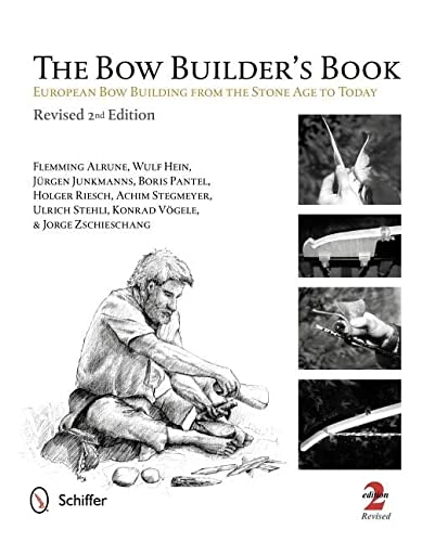 The Bow Builders Book: European Bow Building from the Stone Age to Today: Wulf Hein