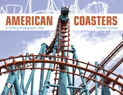 American Coasters: A Thrilling Photographic Ride: Thomas Crymes