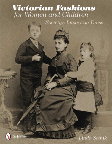 9780764341649: Victorian Fashions for Women and Children: Society's Impact on Dress