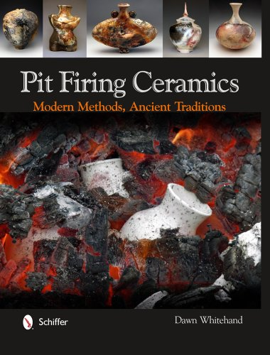 9780764341724: Pit Firing Ceramics: Modern Methods, Ancient Traditions