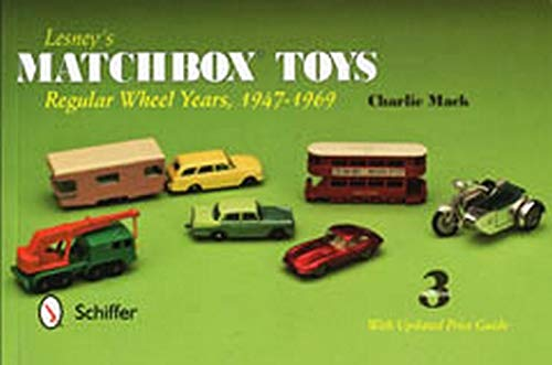 Lesney's Matchbox Toys: Regular Wheel Years, 1947-1969 (9780764341885) by Charlie MacK