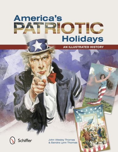 America's Patriotic Holidays: An Illustrated History: John Wesley Thomas, Sandra Lynn Thomas