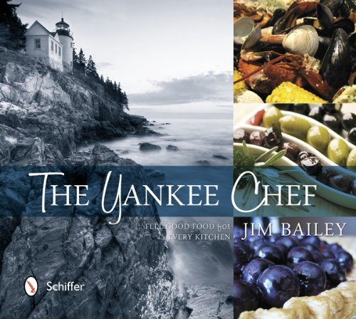 The Yankee Chef: Feel Good Food for Every Kitchen: Jim Bailey