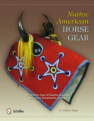 9780764342103: Native American Horse Gear: A Golden Age of Equine-Inspired Art of the Nineteenth Century