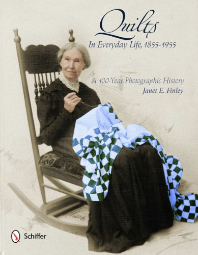 9780764342165: Quilts in Everyday Life, 1855-1955: A 100-Year Photographic History