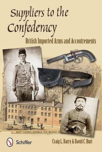 9780764342486: Suppliers to the Confederacy: British Imported Arms and Accoutrements