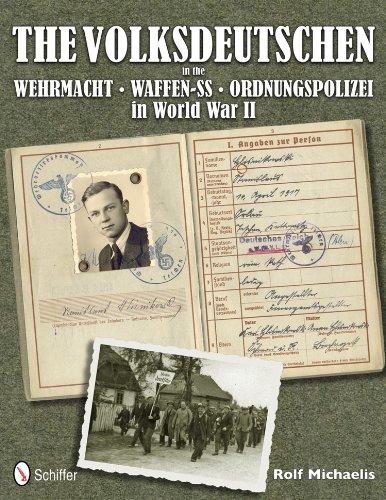 9780764342615: The Volksdeutschen in the Wehrmacht, Waffen-SS, Ordnungspolizei in World War II