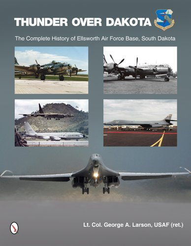 9780764342639: Thunder Over Dakota: The Complete History of Ellsworth Air Force Base, South Dakota