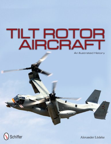 9780764342691: Tilt Rotor Aircraft: An Illustrated History