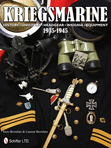 9780764342745: Kriegsmarine 1935-1945: History . Uniforms . Headgear . Insignia . Equipment