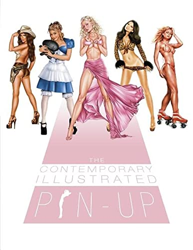The Contemporary Illustrated Pin-up: Publishing, Ltd. Schiffer