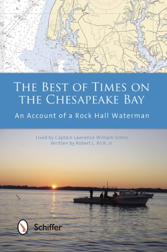 9780764342776: The Best of Times on the Chesapeake Bay: An Account of a Rock Hall Waterman