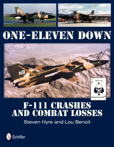 One-Eleven Down: F-111 Crashes and Combat Losses: Hyer, Steven