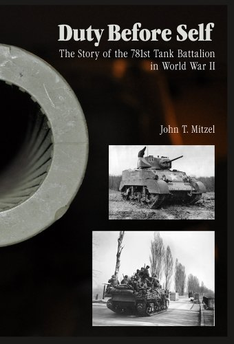 Duty Before Self: The Story of the 781st Tank Battalion in World War II (Hardcover): John T. Mitzel
