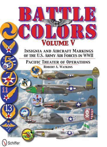 Battle Colors Vol.5: Pacific Theater of Operations: Insignia and Aircraft Markings of the U.S. Army...