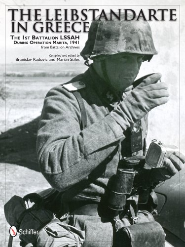 9780764343575: The Leibstandarte in Greece: The 1st Battalion Lssah During Operation Marita, 1941 from Battalion Archives