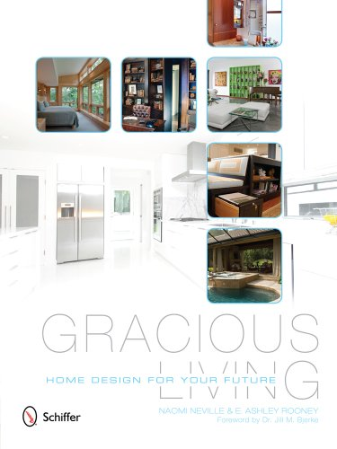 Gracious Living: Home Design for Your Future: Naomi Neville and E. Ashley Rooney