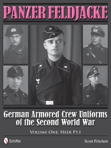 9780764343728: Panzer Feldjacke German Armored Crew Uniforms of the Second World War Vol.1: Heer PT.1