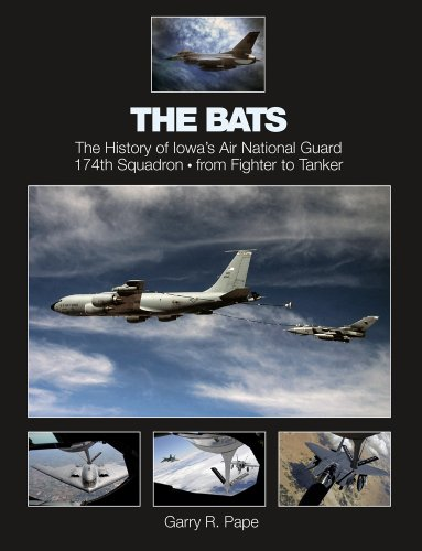9780764343742: The Bats: The History of Iowa's Air National Guard 174th Squadron from Fighter to Tanker