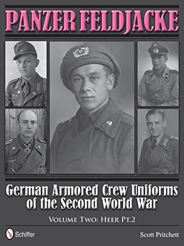 9780764343933: Panzer Feldjacke: German Armored Crew Uniforms of the Second World War Vol.2: Heer PT.2.