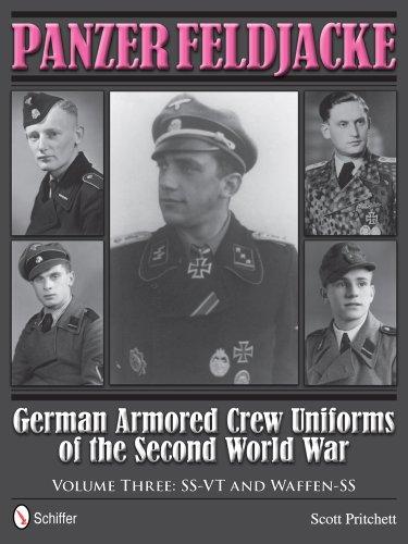 9780764343940: Panzer Feldjacke German Armored Crew Uniforms of the Second World War Vol.3: SS-VT and Waffen-SS