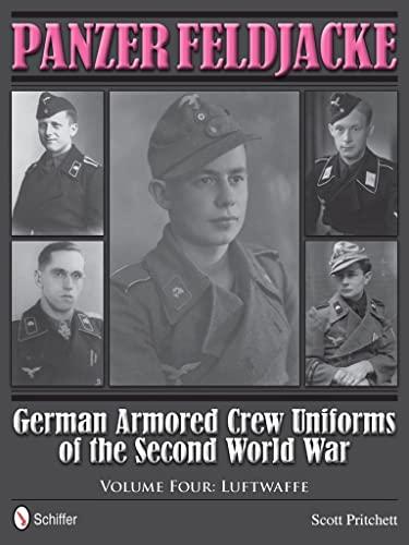 9780764343957: Panzer Feldjacke: German Armored Crew Uniforms of the Second World War Vol.4: Luftwaffe