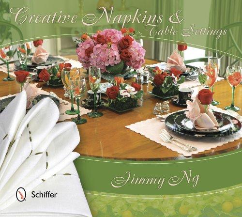 Creative Napkins and Table Settings: Ng, Jimmy