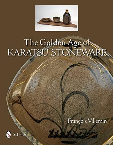 The Golden Age of Karatsu Stoneware: Fran?cois Villemin