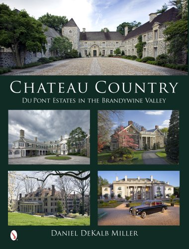 9780764344152: Chateau Country: Du Pont Estates in the Brandywine Valley