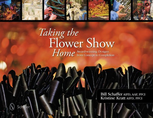 9780764344305: Taking the Flower Show Home: Award Winning Designs from Concept to Completion