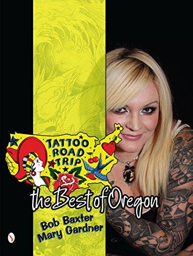 Tattoo Road Trip: The Best of Oregon (Hardback): Bob Baxter