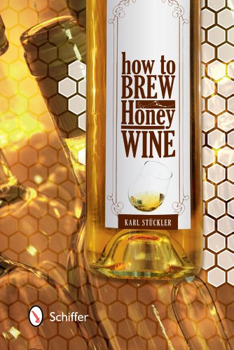 How to Brew Honey Wine (Hardback): Karl Stückler