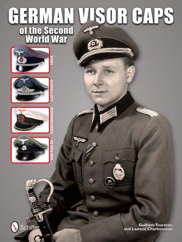 German Visor Caps of the Second World War: Guilhem Touratier and Laurent Charbonneau