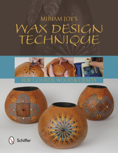 9780764344671: Miriam Joy's Wax Design Techniques: For Gourds, Wood & Crafts