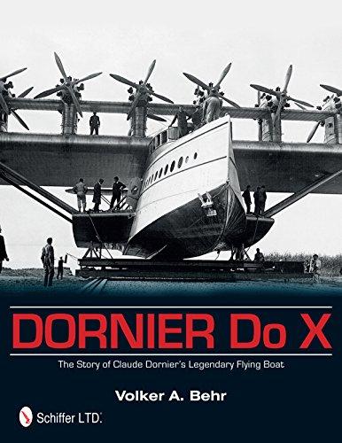 9780764344763: Dornier Do X: The Story of Claude Dornier's Legendary Flying Boat